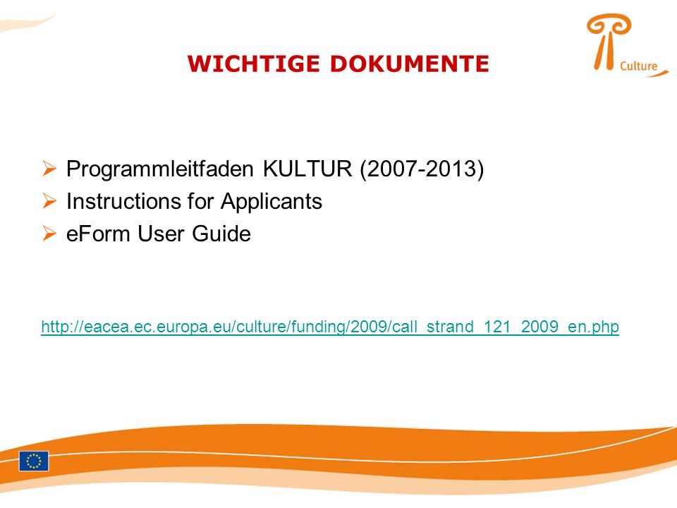 Programmleitfaden KULTUR (2007-2013) Instructions for Applicants