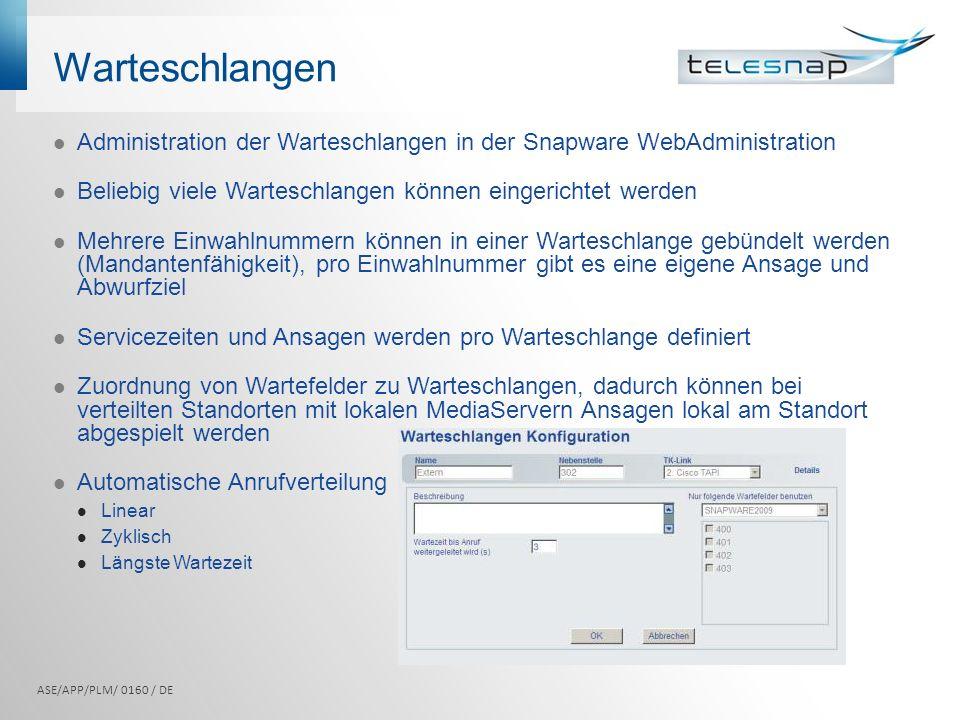 Warteschlangen Administration der Warteschlangen in der Snapware WebAdministration. Beliebig viele Warteschlangen können eingerichtet werden.