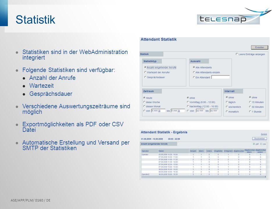 Statistik Statistiken sind in der WebAdministration integriert