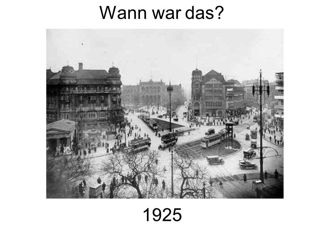 Wann war das 1925