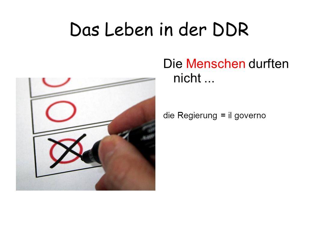 Das Leben in der DDR Die Menschen durften nicht ...