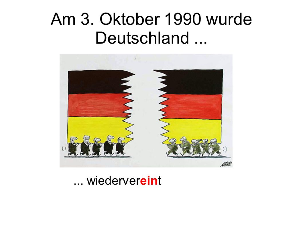 Am 3. Oktober 1990 wurde Deutschland ...