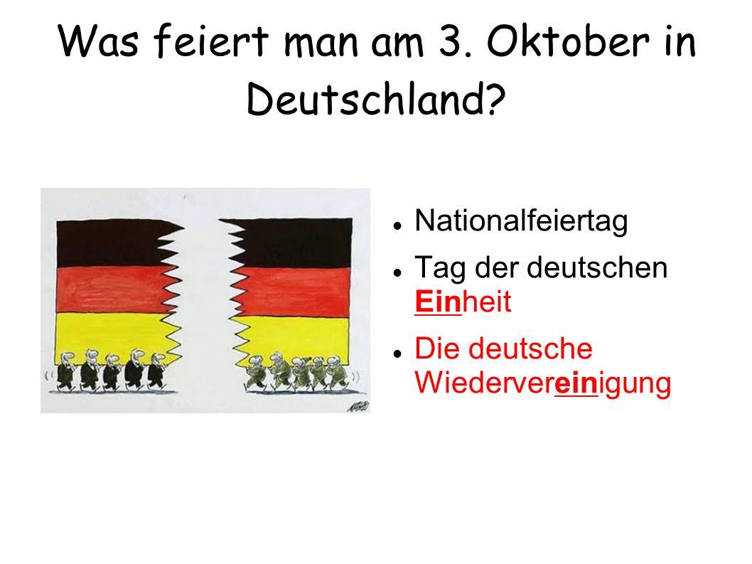 Was feiert man am 3. Oktober in Deutschland