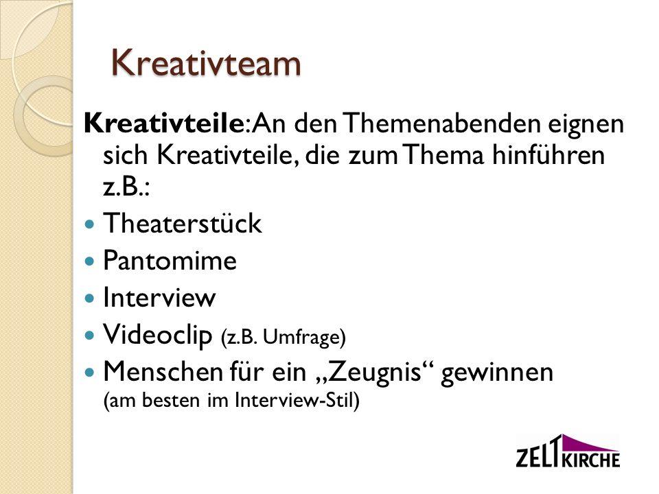 Kreativteam Kreativteile: An den Themenabenden eignen sich Kreativteile, die zum Thema hinführen z.B.: