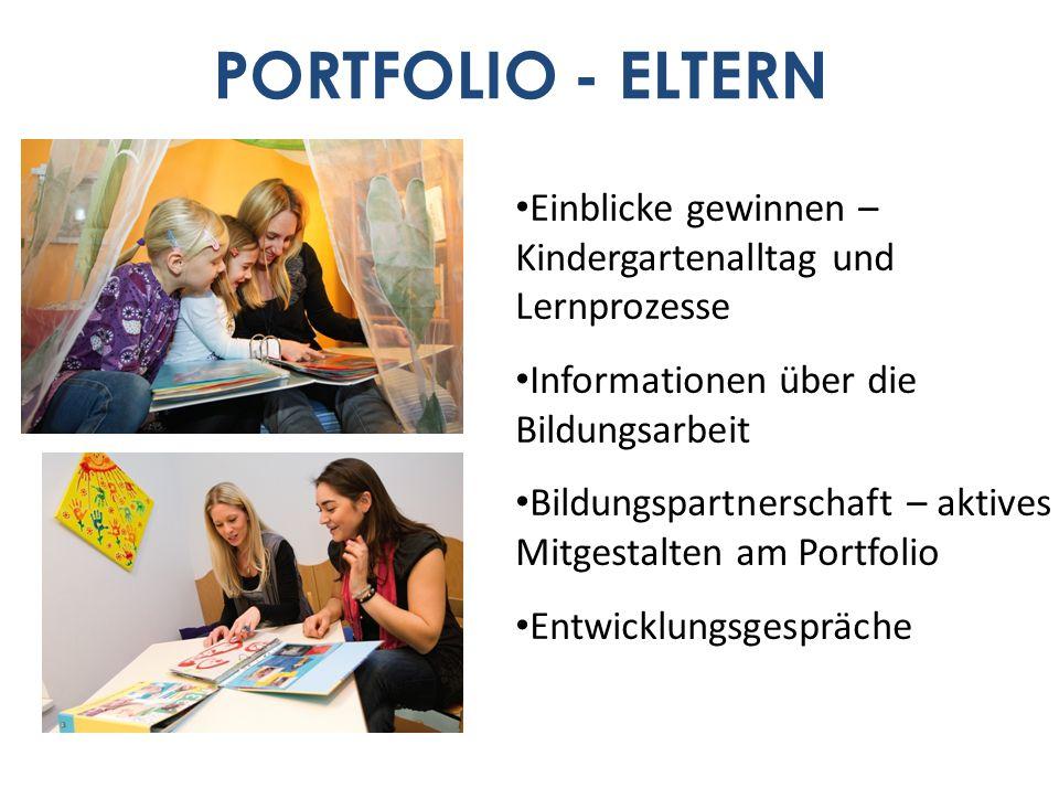 PORTFOLIO - ELTERN Einblicke gewinnen – Kindergartenalltag und Lernprozesse. Informationen über die Bildungsarbeit.