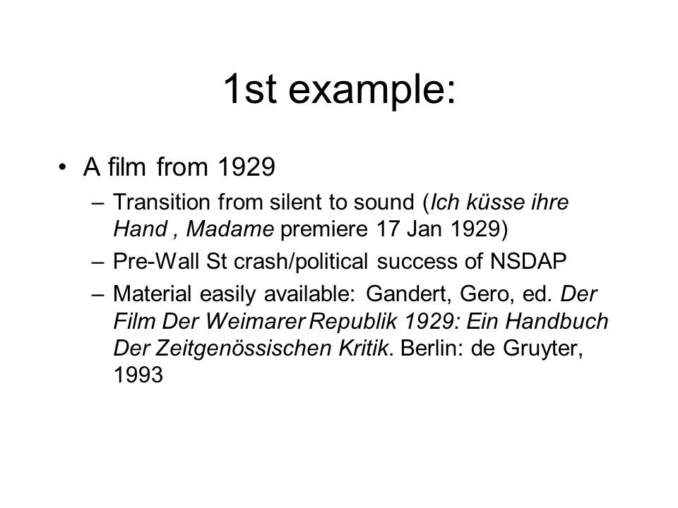 1st example: A film from 1929. Transition from silent to sound (Ich küsse ihre Hand , Madame premiere 17 Jan 1929)