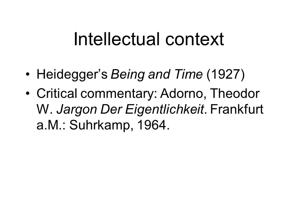 Intellectual context Heidegger's Being and Time (1927)