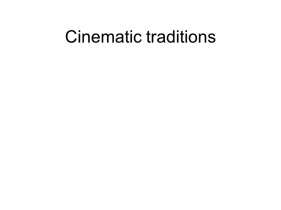 Cinematic traditions