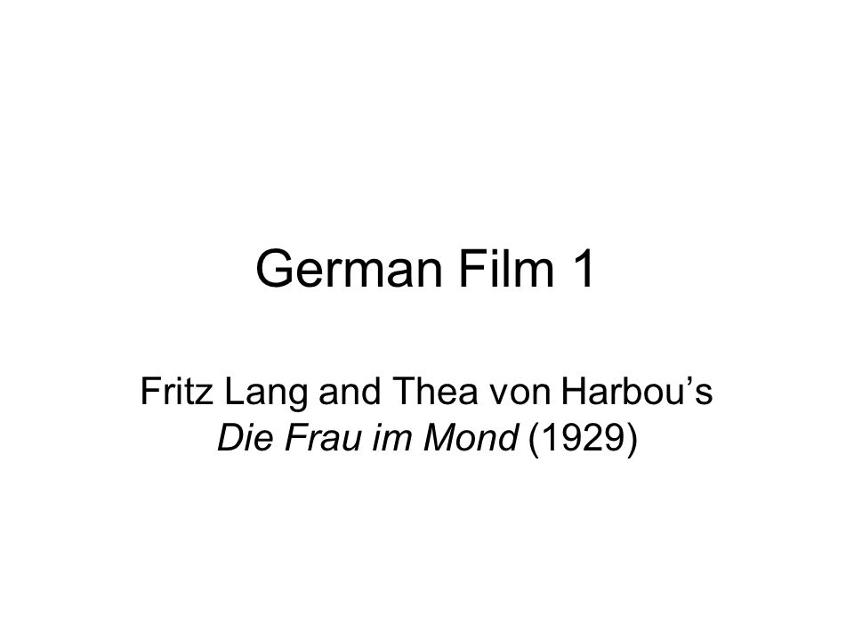 Fritz Lang and Thea von Harbou's Die Frau im Mond (1929)