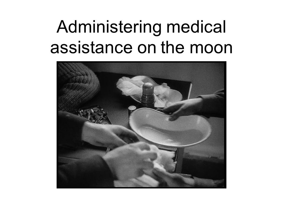 Administering medical assistance on the moon