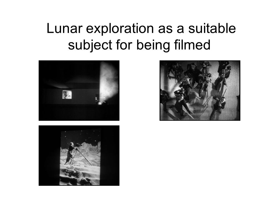 Lunar exploration as a suitable subject for being filmed