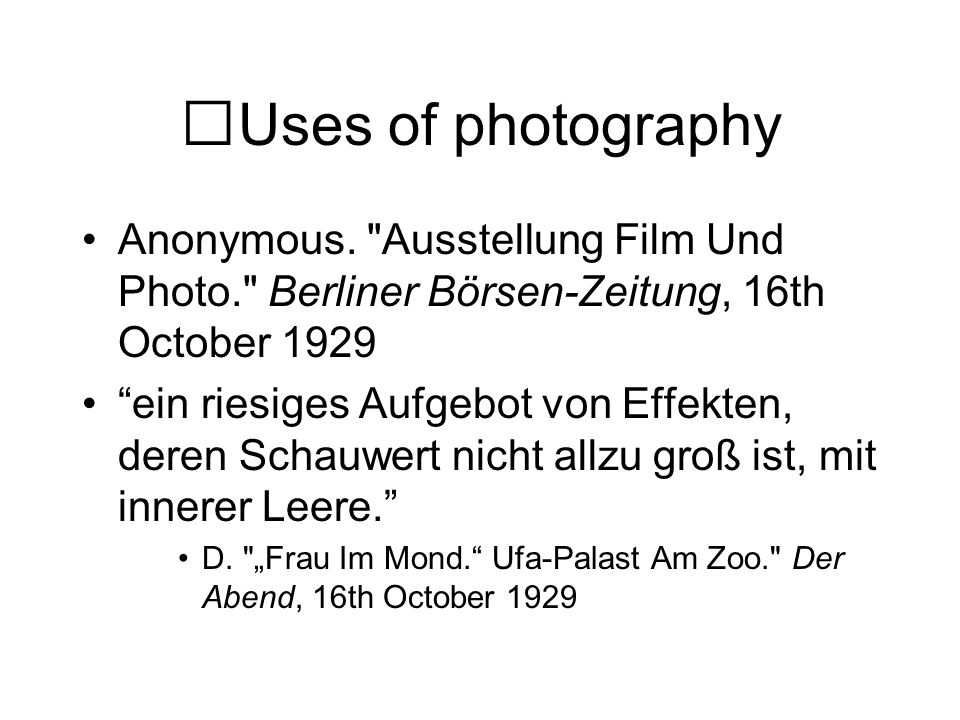 Uses of photography Anonymous. Ausstellung Film Und Photo. Berliner Börsen-Zeitung, 16th October 1929.