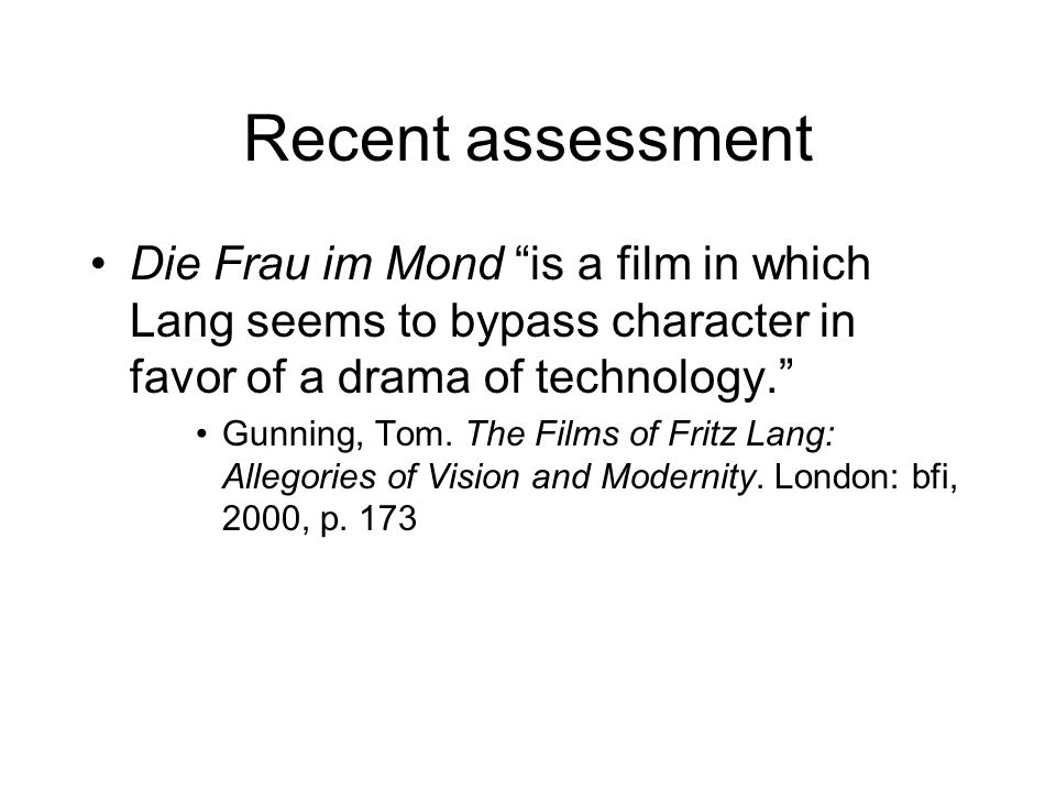Recent assessment Die Frau im Mond is a film in which Lang seems to bypass character in favor of a drama of technology.