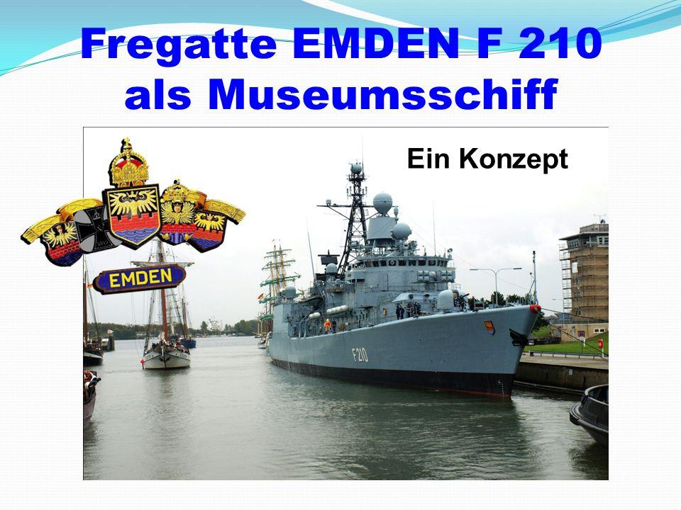 Fregatte EMDEN F 210 als Museumsschiff