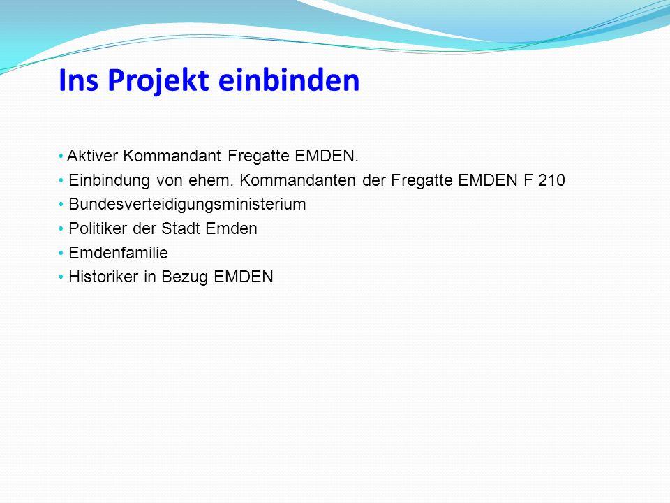 Ins Projekt einbinden Aktiver Kommandant Fregatte EMDEN.