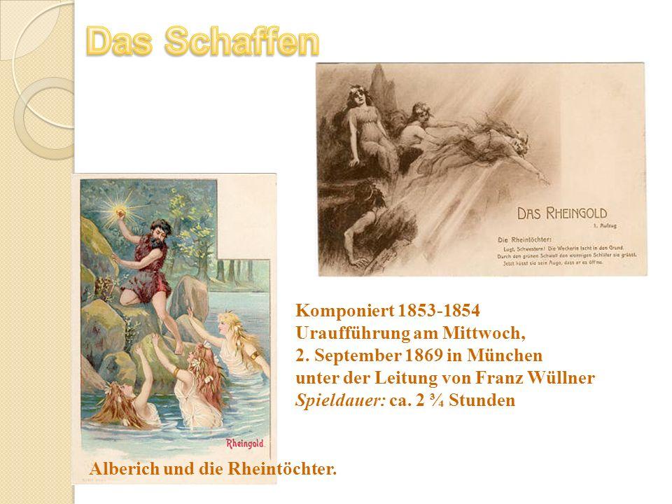 Das Schaffen Komponiert 1853-1854 Uraufführung am Mittwoch,