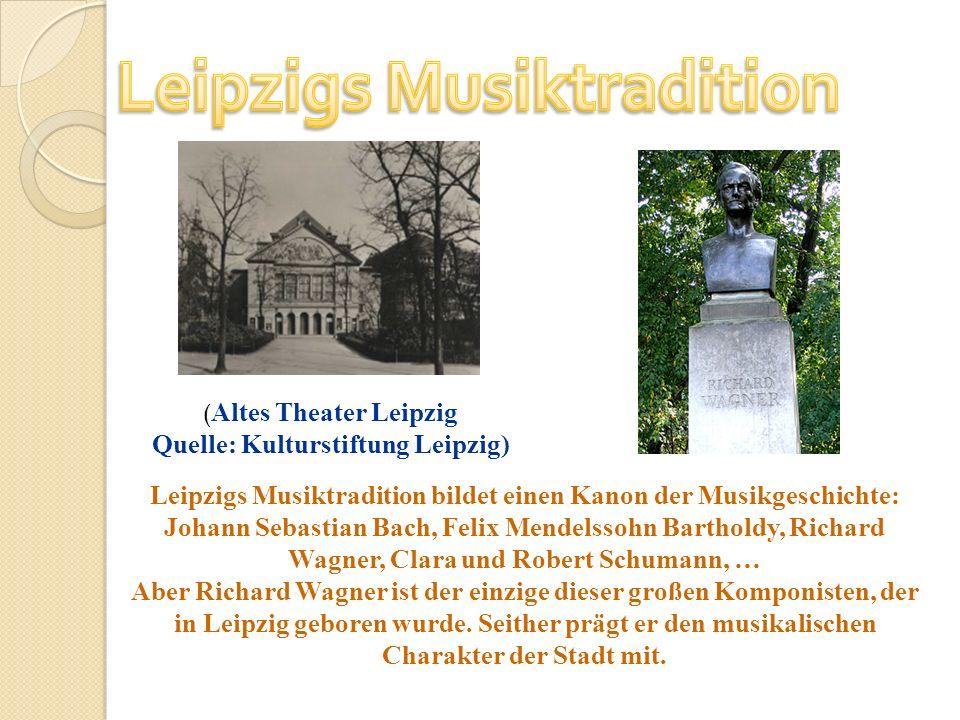 Leipzigs Musiktradition Quelle: Kulturstiftung Leipzig)