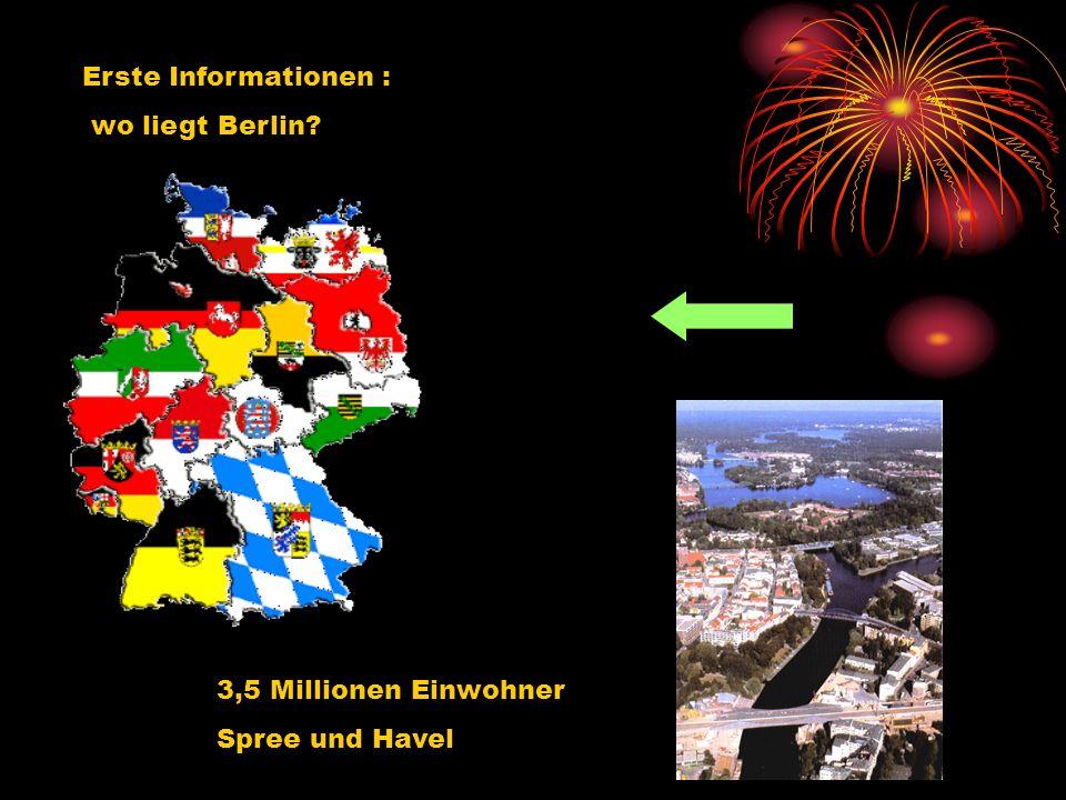 Erste Informationen : wo liegt Berlin 3,5 Millionen Einwohner Spree und Havel