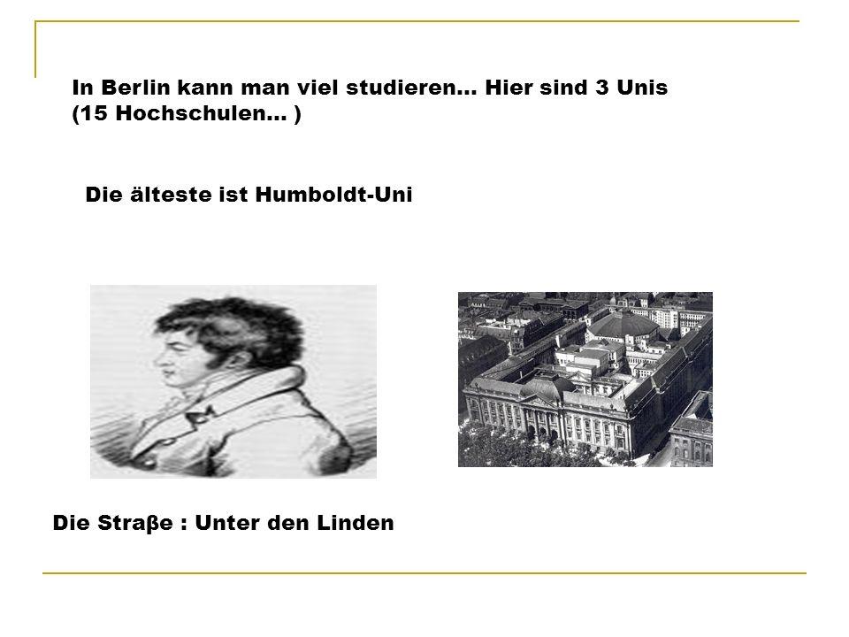 In Berlin kann man viel studieren… Hier sind 3 Unis (15 Hochschulen… )