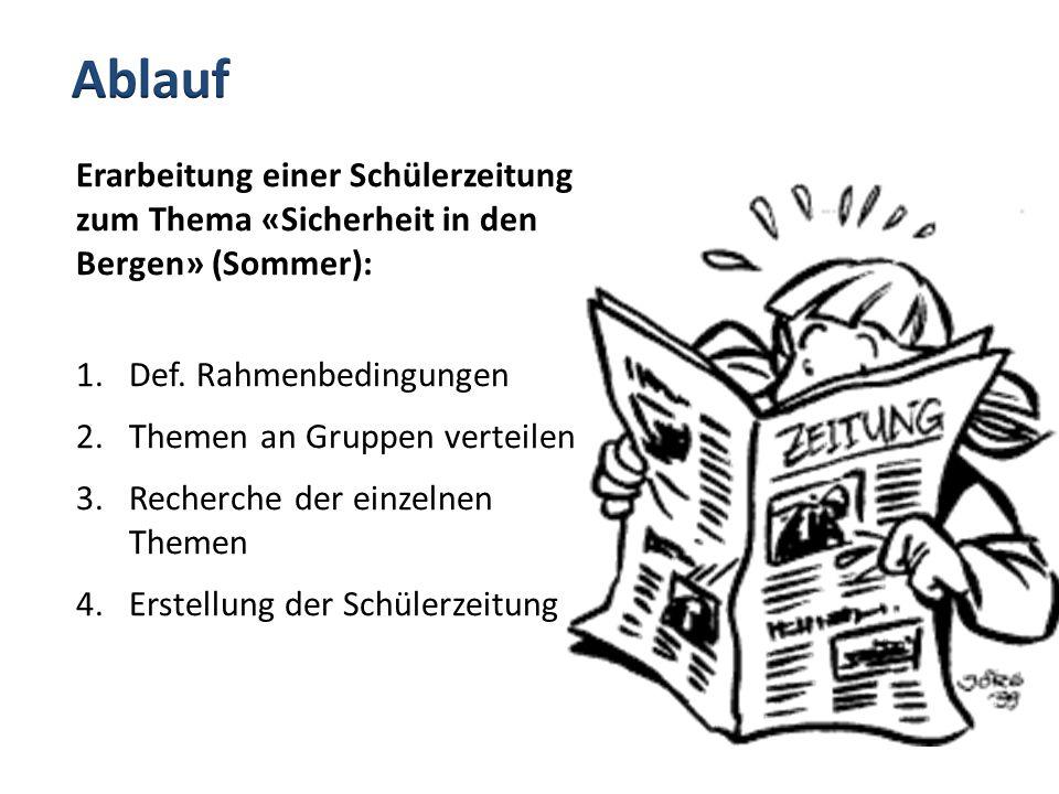 Ablauf Erarbeitung einer Schülerzeitung zum Thema «Sicherheit in den Bergen» (Sommer): Def. Rahmenbedingungen.