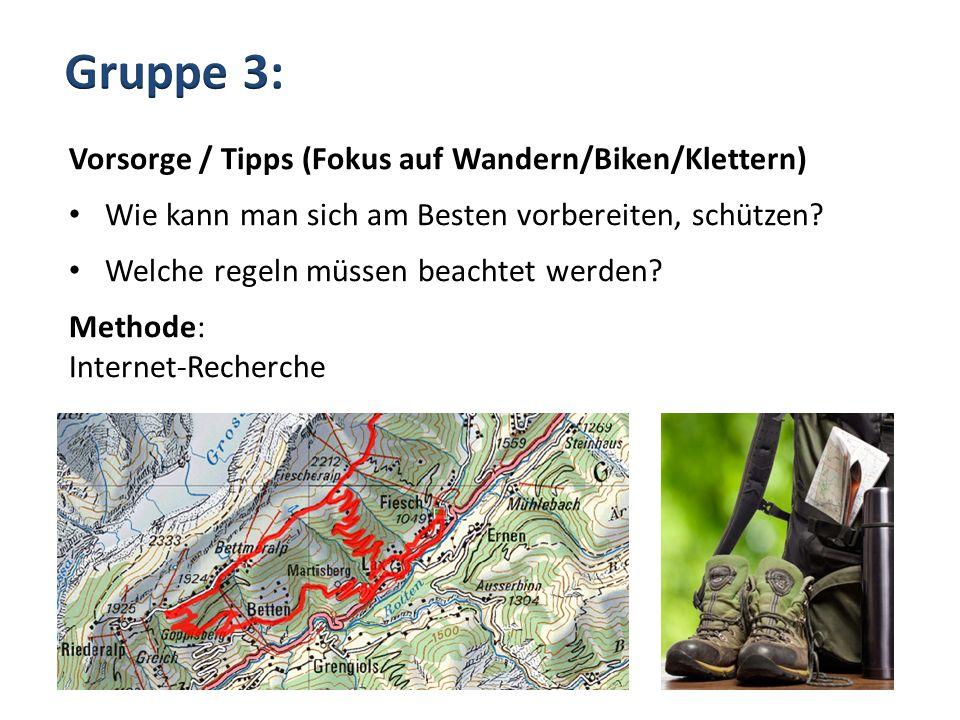Gruppe 3: Vorsorge / Tipps (Fokus auf Wandern/Biken/Klettern)