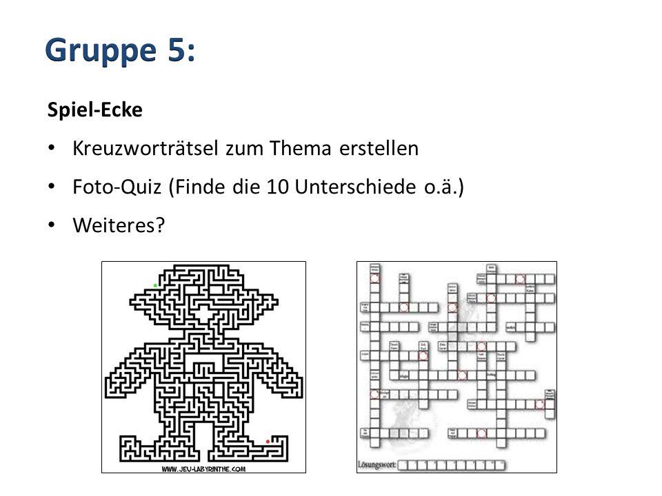 Gruppe 5: Spiel-Ecke Kreuzworträtsel zum Thema erstellen