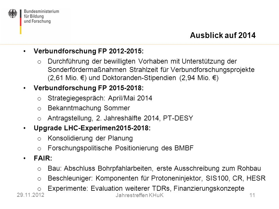 Ausblick auf 2014 Verbundforschung FP 2012-2015:
