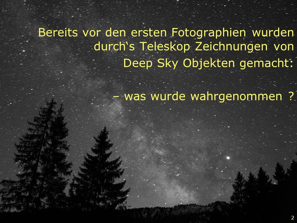 Bereits vor den ersten Fotographien wurden durch's Teleskop Zeichnungen von