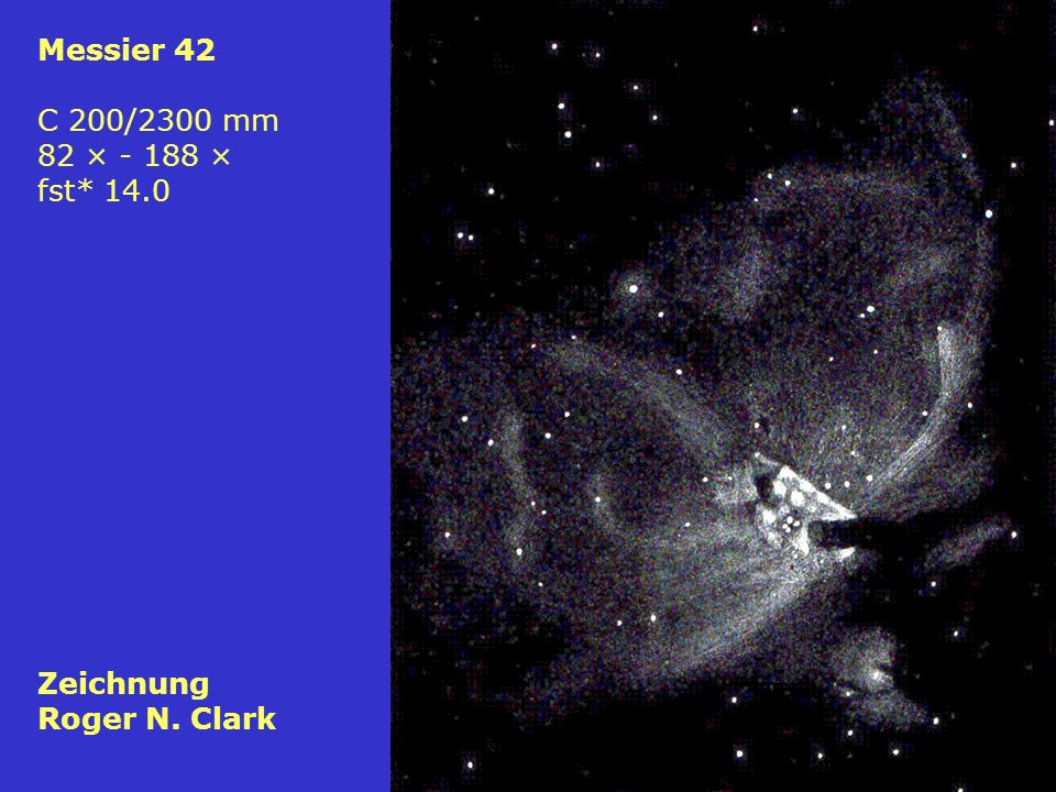 Messier 42 C 200/2300 mm 82 × - 188 × fst* 14.0 Zeichnung Roger N. Clark