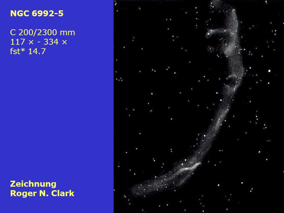 NGC 6992-5 C 200/2300 mm 117 × - 334 × fst* 14.7 Zeichnung Roger N. Clark