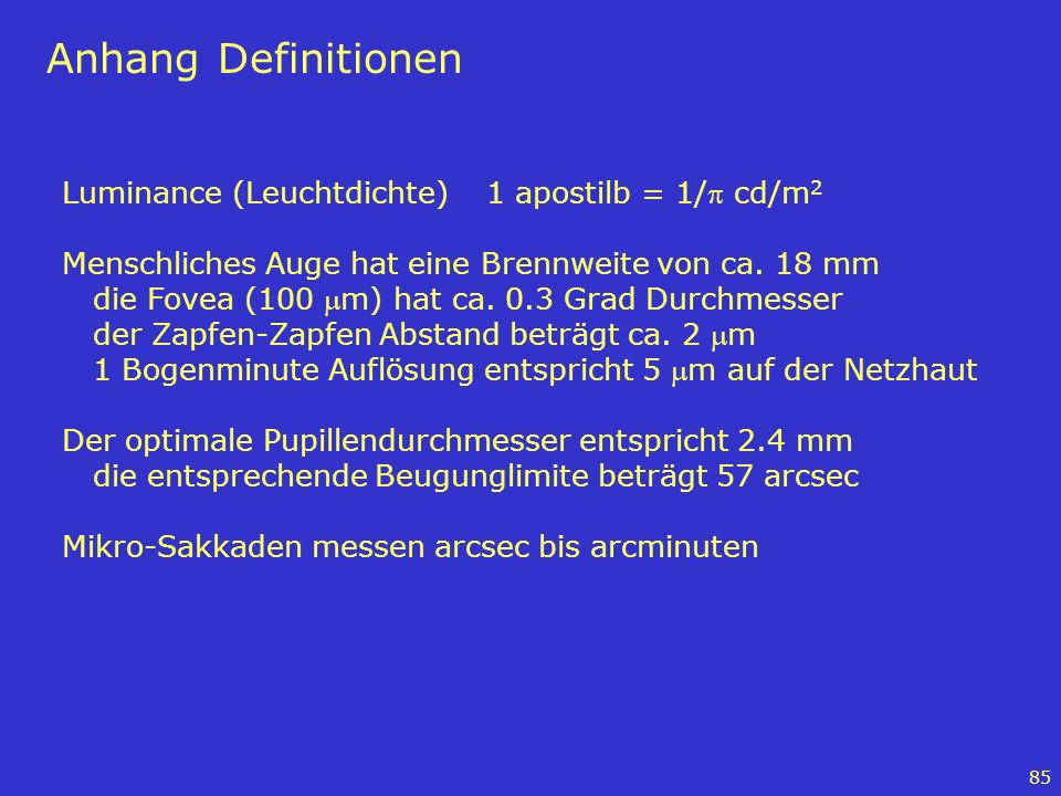 Anhang Definitionen Luminance (Leuchtdichte) 1 apostilb = 1/p cd/m2