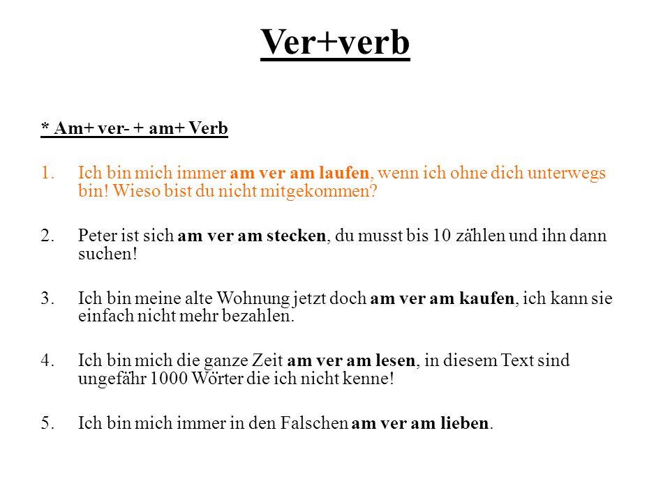 Ver+verb * Am+ ver- + am+ Verb