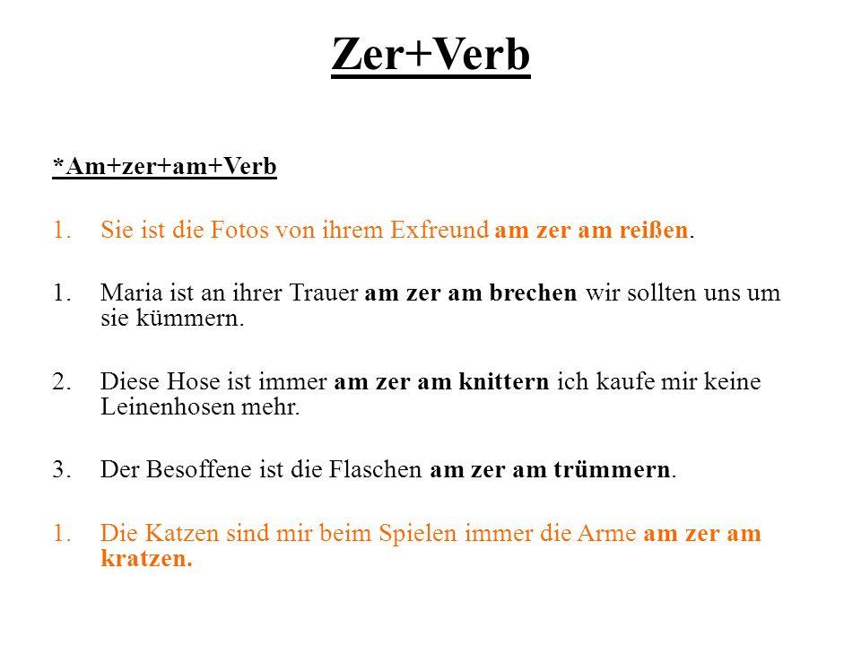 Zer+Verb *Am+zer+am+Verb