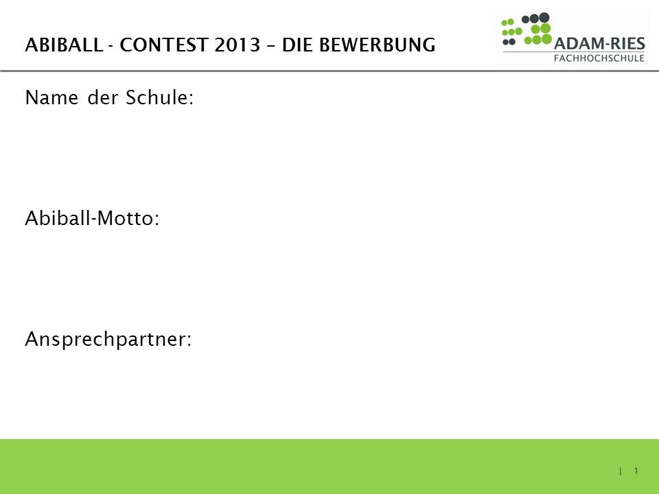Abiball - Contest 2013 – Die Bewerbung