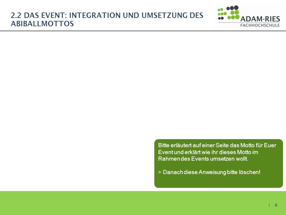 2.2 Das Event: Integration und Umsetzung des Abiballmottos