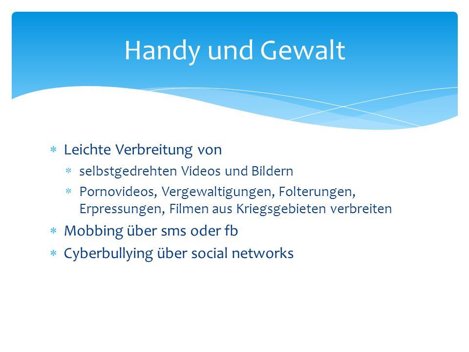 Handy und Gewalt Leichte Verbreitung von Mobbing über sms oder fb