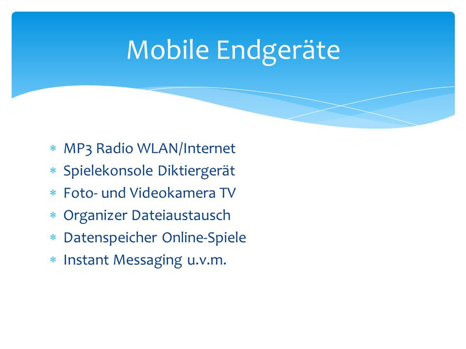 Mobile Endgeräte MP3 Radio WLAN/Internet Spielekonsole Diktiergerät