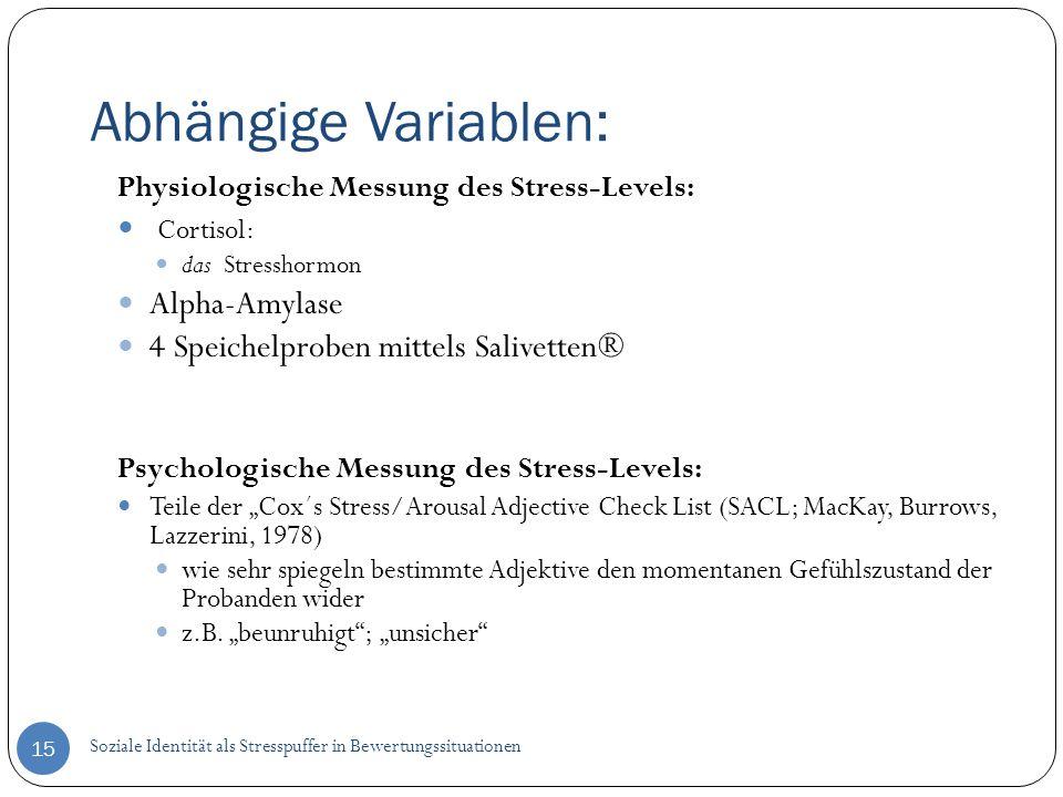 Abhängige Variablen: Cortisol: Alpha-Amylase