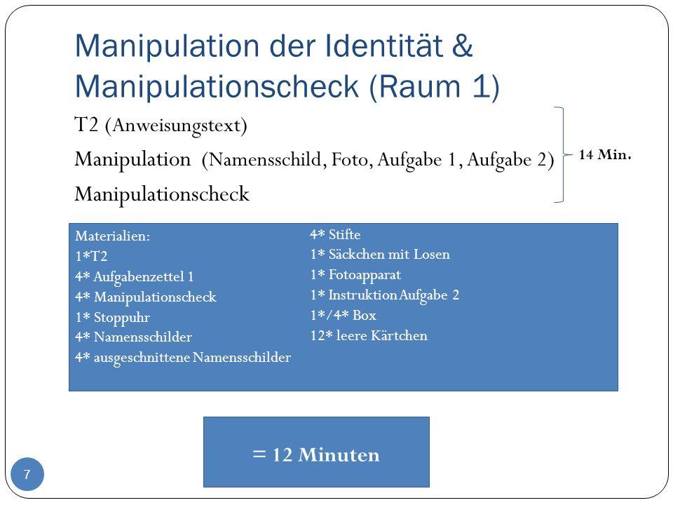 Manipulation der Identität & Manipulationscheck (Raum 1)