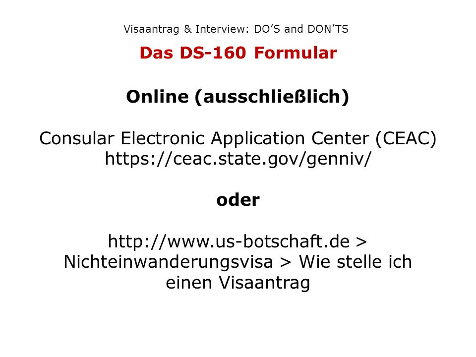 Online (ausschließlich) Consular Electronic Application Center (CEAC)