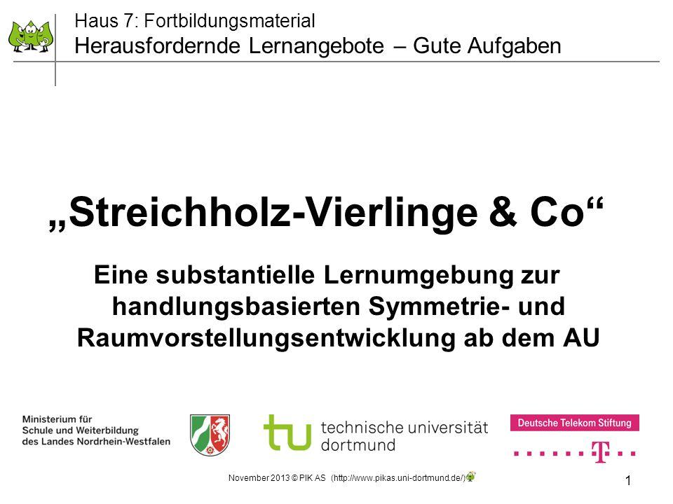 """""""Streichholz-Vierlinge & Co"""