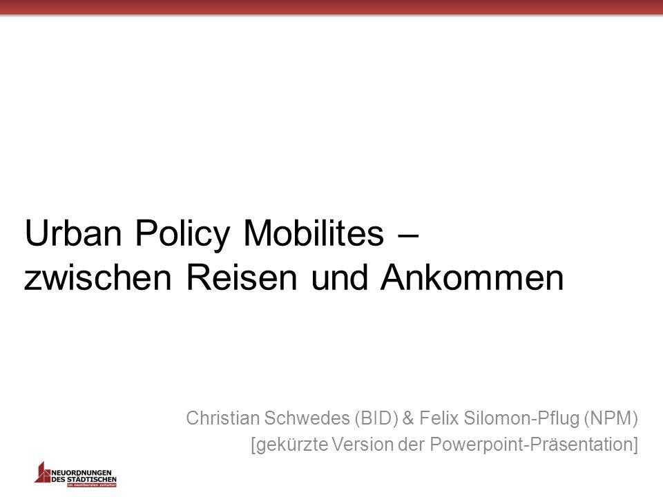 Urban Policy Mobilites – zwischen Reisen und Ankommen