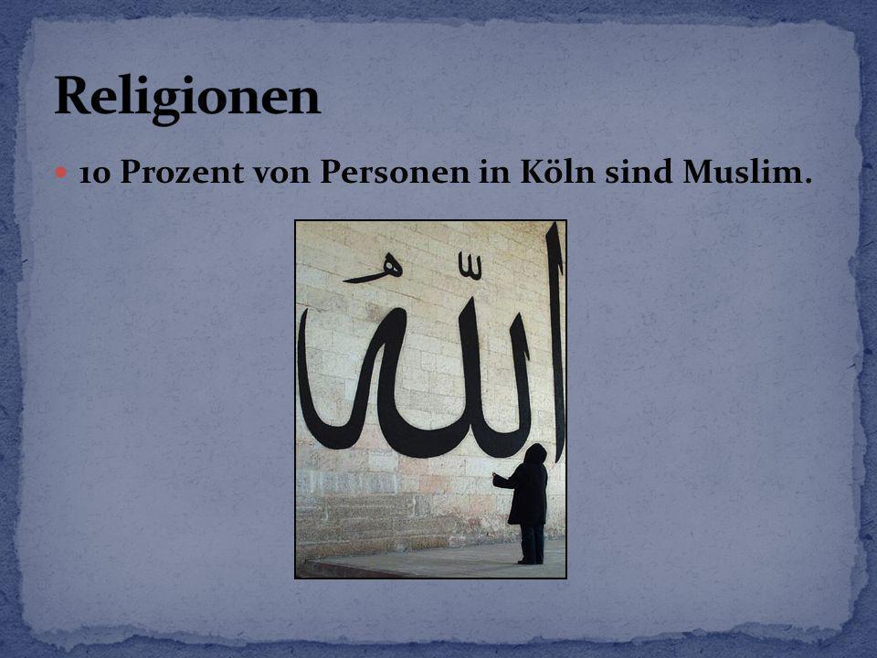 Religionen 10 Prozent von Personen in Köln sind Muslim.