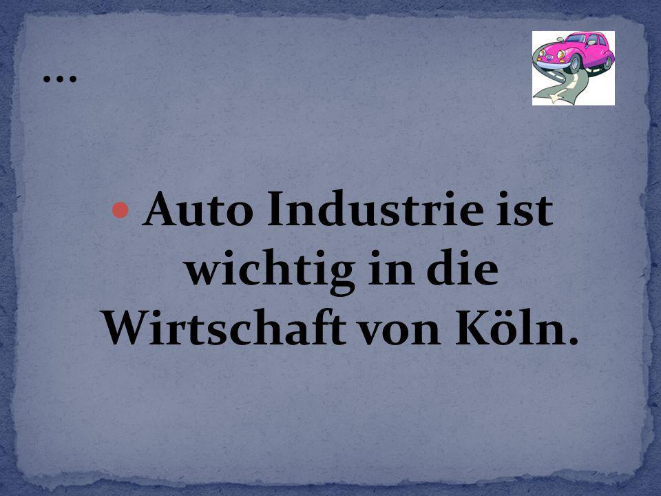 Auto Industrie ist wichtig in die Wirtschaft von Köln.