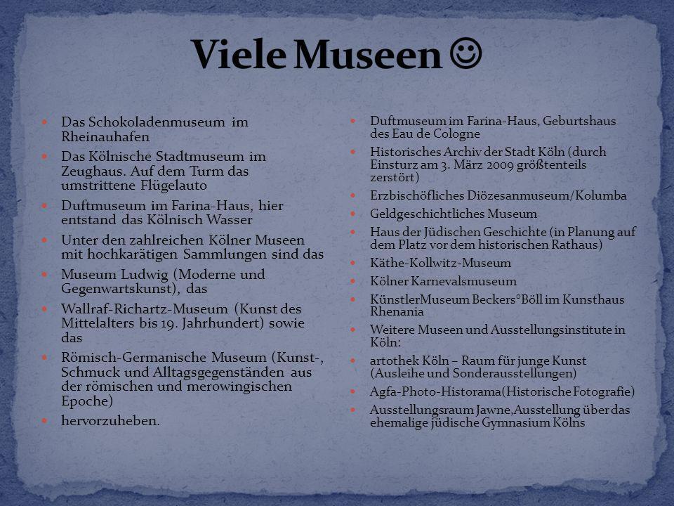 Viele Museen  Das Schokoladenmuseum im Rheinauhafen