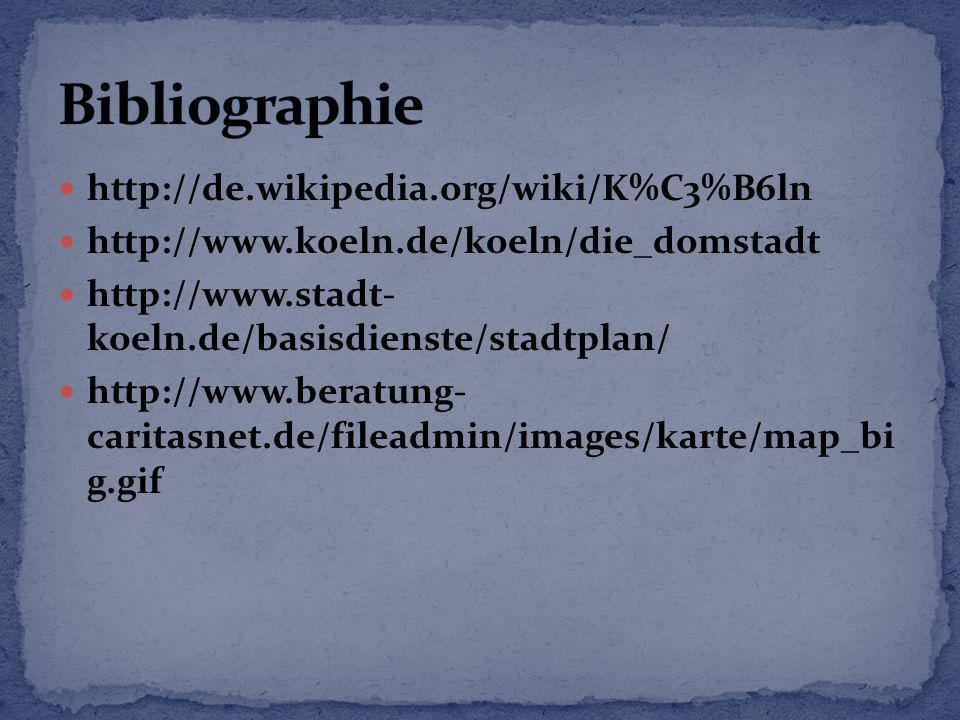 Bibliographie http://de.wikipedia.org/wiki/K%C3%B6ln
