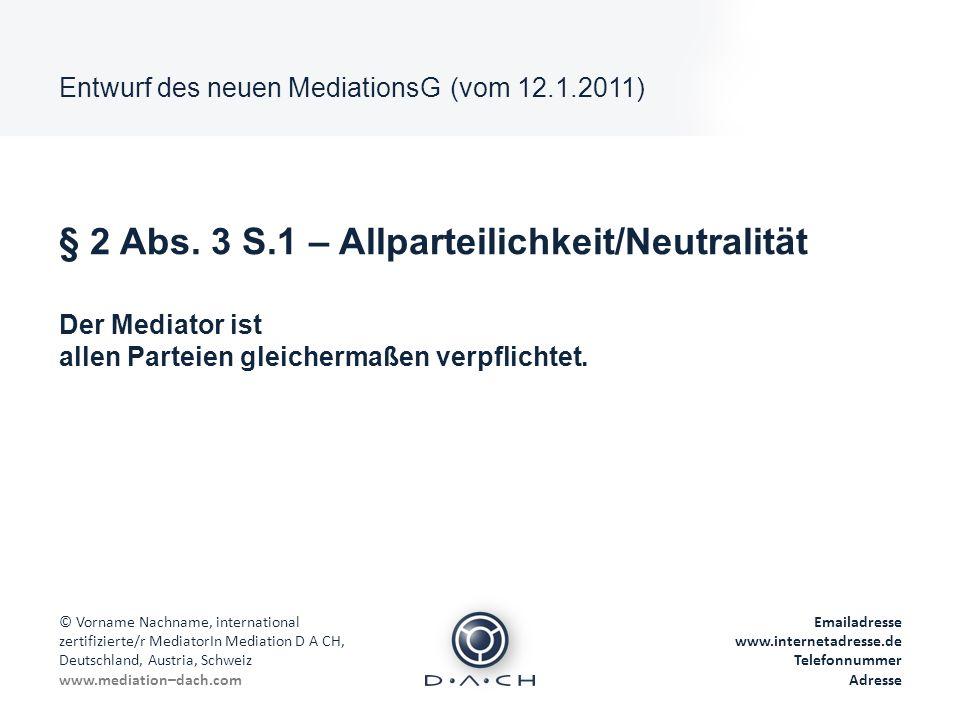 § 2 Abs. 3 S.1 – Allparteilichkeit/Neutralität