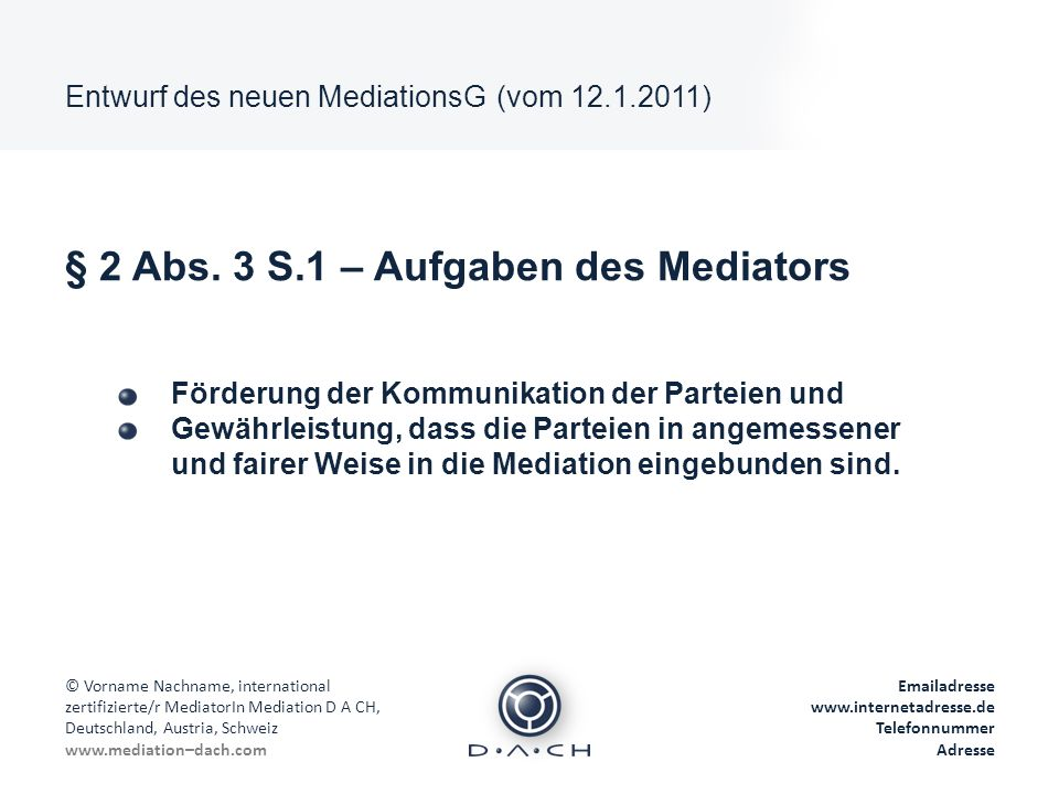 § 2 Abs. 3 S.1 – Aufgaben des Mediators
