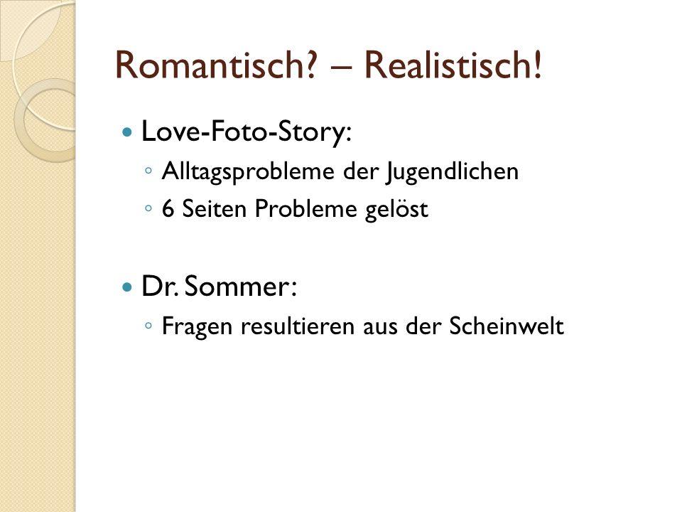 Romantisch – Realistisch!