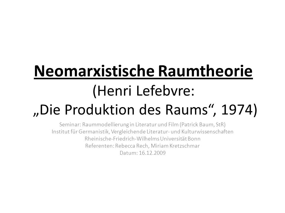 """Neomarxistische Raumtheorie (Henri Lefebvre: """"Die Produktion des Raums , 1974)"""